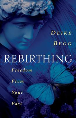 Rebirthing: Freedom from Your Past