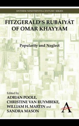 FitzGerald's Rubaiyat of Omar Khayyam: Popularity and Neglect