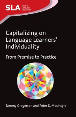 Capitalizing on Language Learners' Individuality: From Premise to Practice