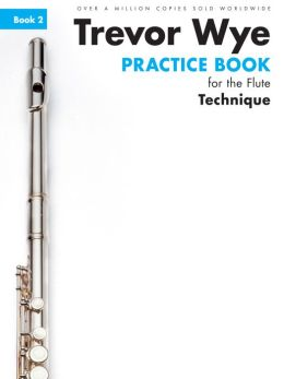 Trevor Wye Practice Book For The Flute: Book 2 - Technique