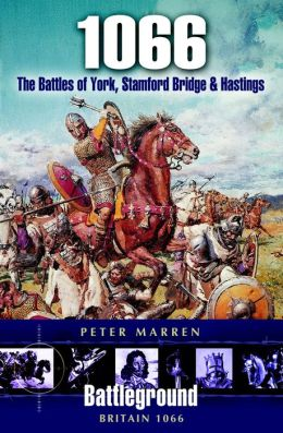 1066 - The Battles Of York, Stamford Bridge and Hastings