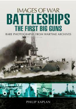 Battleships: The First Big Guns