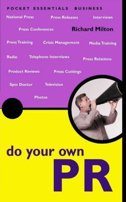 Do Your Own PR: The Pocket Essential Guide