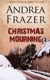 Book Cover Image. Title: Christmas Mourning, Author: Andrea Frazer