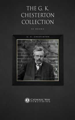 The G. K. Chesterton Collection [34 Books]