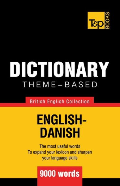 Theme-Based Dictionary British English-Danish - 9000 Words