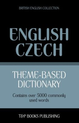 Theme-Based Dictionary British English-Czech - 5000 Words