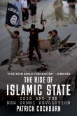 Book Cover Image. Title: The Rise of Islamic State:  ISIS and the New Sunni Revolution, Author: Patrick Cockburn