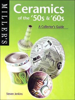 Miller's Ceramics of the '50s & '60s: A Collector's Guide