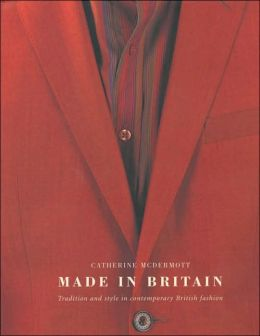 Made in Britain: Tradition and Style in Contemporary British Fashion