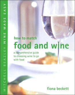 How to Match Food and Wine: A Comprehensive Guide to Choosing Wine to Go with Food