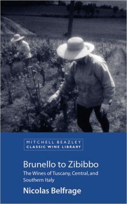 Brunello to Zibibbo: The Wines of Tuscany, Central and Southern Italy
