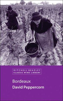 Bordeaux: Mitchell Beazley Classic Wine Library