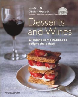 Desserts and Wines: Exquisite Combinations to Delight the Palate