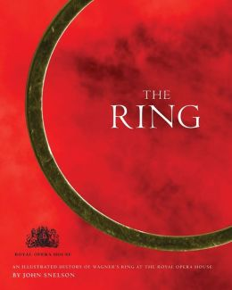 The Ring: A Production History at the Royal Opera House