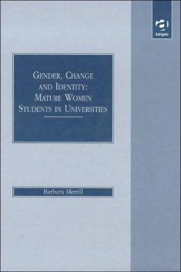 Gender, Change and Identity: Mature Women Studies in Universities