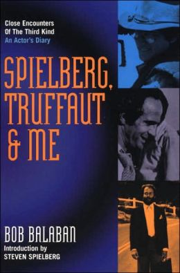 Spielberg, Truffaut and Me: An Actor's Diary
