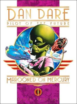 Classic Dan Dare: Marooned on Mercury