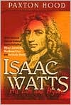 Isaac Watts: His Life and Hymns