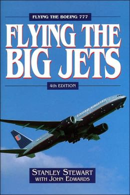 Flying the Big Jets--4th Edition: Flying the Boeing 777