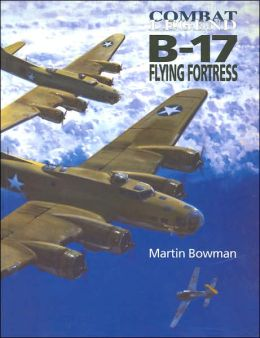 B-17 Flying Fortress (Combat Legends Series)