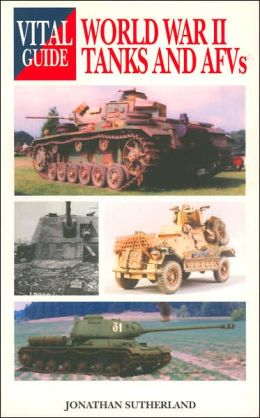 World War II Tanks and AFV's (Vital Guide Series)