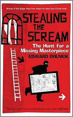 Stealing the Scream : The Hunt for a Missing Masterpiece