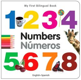 My First Bilingual Book - Numbers (English-Spanish)