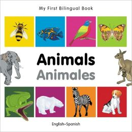 My First Bilingual Book-Animals (English-Spanish)