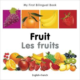 My First Bilingual Book-Fruit (English-French)