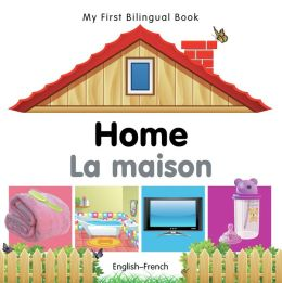 My First Bilingual Book-Home (English-French)