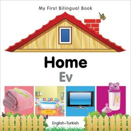 My First Bilingual Book-Home (English-Turkish)