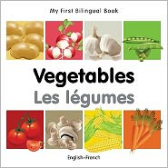 My First Bilingual Book-Vegetables (English-French)