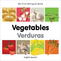 My First Bilingual Book-Vegetables (English-Spanish)