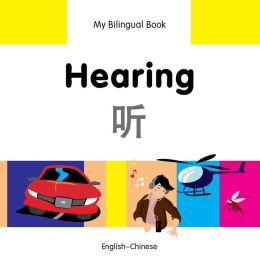 My Bilingual Book-Hearing (English-Chinese)
