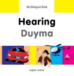 My Bilingual Book-Hearing (English-Turkish)