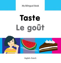 My Bilingual Book-Taste (English-French)