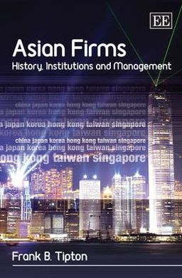 Asian Firms: History, Institutions, and Management