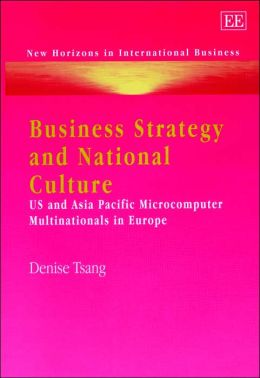 Business Strategy and National Culture: U. S. and Asia Pacific Microcomputer Multinationals in Europe