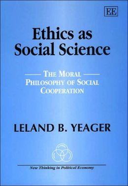 Ethics As Social Science: The Moral Philosophy of Social Cooperation