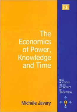 The Economics of Power, Knowledge, and Time