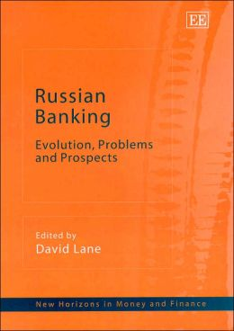 Russian Banking: Evolution, Problems and Prospects