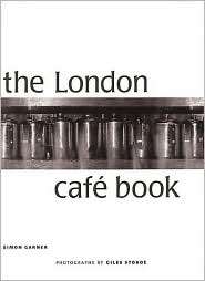 The London Cafe Book