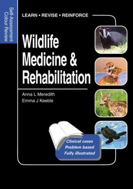 Wildlife Medicine and Rehabilitation: Self-Assessment Colour Review