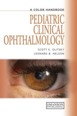Pediatric Clinical Ophthalmology: A Color Handbook