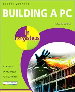Building a PC: In Easy Steps