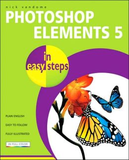 PhotoShop Elements 5: In Easy Steps