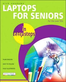 Laptops for Seniors in Easy Steps: For the Over-50s