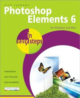 Photoshop Elements 6 in Easy Steps for Windows and Mac
