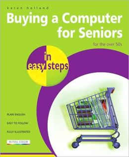 Buying a Computer for Seniors in Easy Steps: For the Over-50s